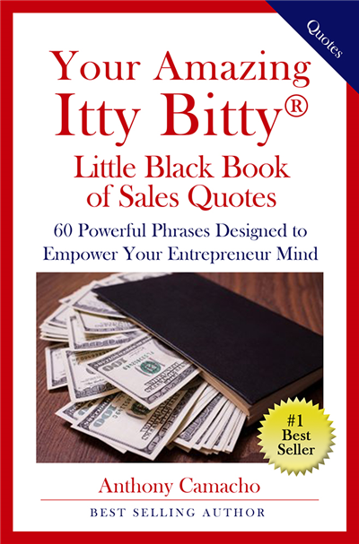 Your Amazing Itty Bitty® Little Black Book of Sales Quotes By Anthony Camacho