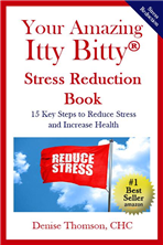 Your Amazing Itty Bitty® Stress Reduction Book by Denise Thomson, CHC