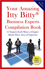 Your Amazing Itty Bitty® Business Experts Compilation Book