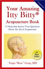 "Your Amazing Itty Bitty® Acupuncture Book by Yinjia ""Rose"" Gong, MD"
