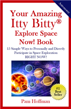 Your Amazing Itty Bitty® Explore Space Now Book By Pam Hoffman