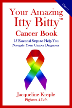 Your Amazing Itty Bitty® Cancer Book By Jacqueline Kreple