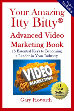 Your Amazing Itty Bitty® Advanced Video Marketing Book By Gary Howarth