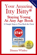 Your Amazing Itty Bitty® Staying Young At Any Age Book By Dianna Whitley